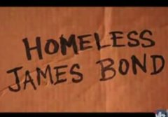 Homeless James Bond